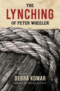 The Lynching of Peter Wheeler - Debra Komar