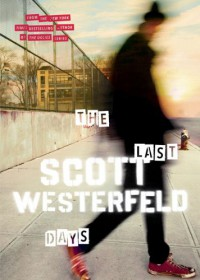 The Last Days  - Scott Westerfeld