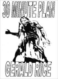 30 Minute Plan - Gerald Rice
