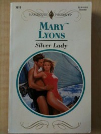 Silver Lady (Harlequin Presents, No 1610) - Mary Lyons