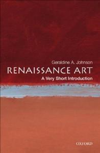 Renaissance Art: A Very Short Introduction (Very Short Introductions) - Geraldine A. Johnson