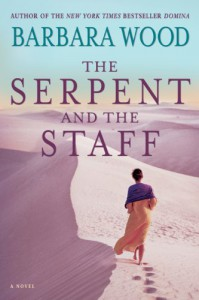 The Serpent and the Staff - Barbara Wood