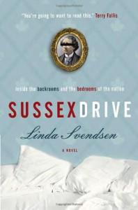 Sussex Drive: A Novel - Linda Svendsen