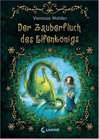 Der Zauberfluch des Elfenkönigs - Vanessa Walder