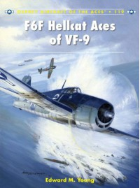 F4F Wildcat and F6F Hellcat Aces of VF-9 - Edward Young