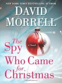 The Spy Who Came For Christmas - David Morrell