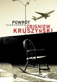 Powrót Aleksandra - Zbigniew Kruszyński