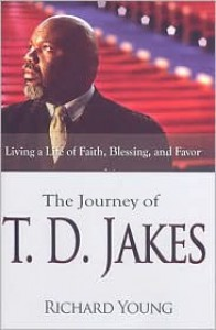 The Journey Of Td Jakes - Richard Young