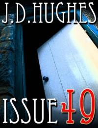 ISSUE 49 - J.D. Hughes