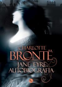 Jane Eyre. Autobiografia - Charlotte Brontë, Teresa Świderska