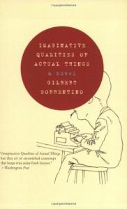 Imaginative Qualities of Actual Things - Gilbert Sorrentino