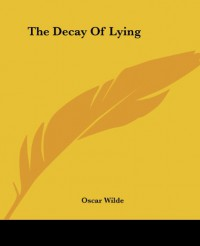 The Decay of Lying - Oscar Wilde