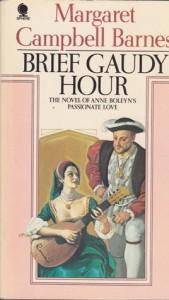 Brief Gaudy Hour - Margaret Campbell Barnes