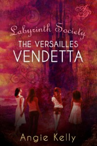 Labyrinth Society: The Versailles Vendetta - Angie Kelly