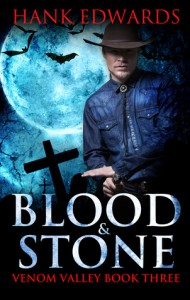 Blood & Stone: Venom Valley Book Three - Hank  Edwards