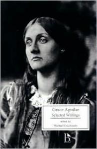 Grace Aguilar: Selected Writings - Grace Aguilar