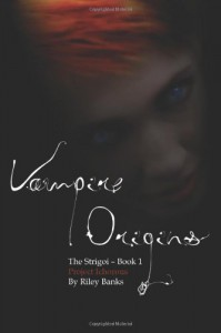 Vampire Origins - Project Ichorous - Riley Banks
