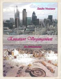 Einsatzort Vergangenheit - Ein Zeitreiseroman (German Edition) - Sandra Neumann
