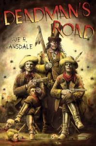 Deadman's Road - Joe R. Lansdale, Glenn Chadbourne