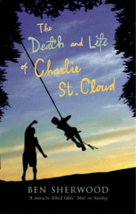 Death Life of Charlie St. Cloud - Ben Sherwood