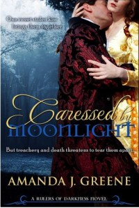 Caressed by Moonlight (Rulers of Darkness, #1) - Amanda J. Greene