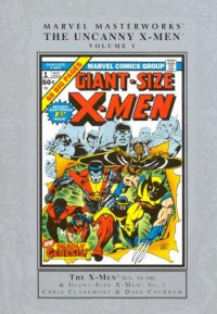 Marvel Masterworks: The Uncanny X-Men, Vol. 1 - Chris Claremont, Len Wein, Bill Mantlo, Dave Cockrum, Stan Lee