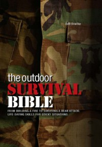 The Outdoor Survival Bible - Rob Beattie