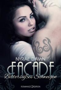 Facade: Bittersüßes Schweigen (The Games Trilogie 2) - Nyrae Dawn