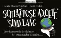 Schlaflose Nächte sind lang: Eine humorvolle Bettlektüre für durchwachte Stunden - Ysenda Maxtone Graham