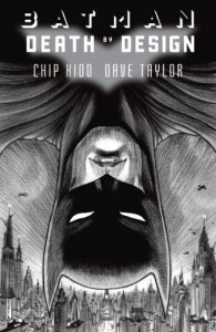 Batman: Death by Design - Chip Kidd, Dave Taylor