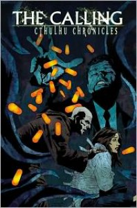 The Calling: Cthulhu Chronicles - Michael Alan Nelson,  Christopher Posseni (Illustrator)