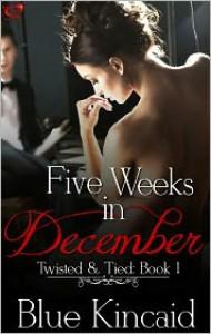 Five Weeks in December - Blue Kincaid