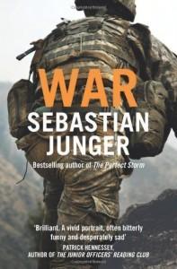 War by Junger, Sebastian (2011) - Sebastian Junger