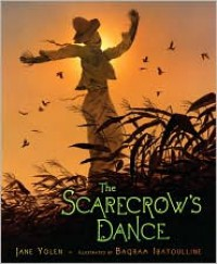 The Scarecrow's Dance - Jane Yolen, Bagram Ibatoulline
