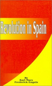 Revolution in Spain - Karl Marx;Friedrich Engels
