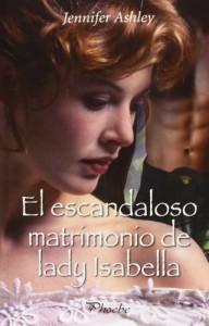 El escandaloso matrimonio de lady Isabella (Highland pleasures, #2) - Jennifer Ashley