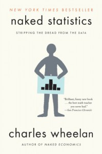 Naked Statistics: Stripping the Dread from the Data - Charles Wheelan