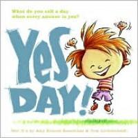 Yes Day! - Amy Krouse Rosenthal,  Tom Lichtenheld (Illustrator)