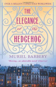 The Elegance of the Hedgehog - 'Muriel Barbery',  'Alison Anderson (Translator)'