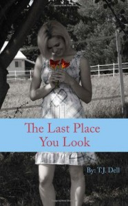 The Last Place You Look - T.J. Dell