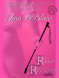 The Rake and the Recluse REDUX (a time travel romance) - Jenn LeBlanc