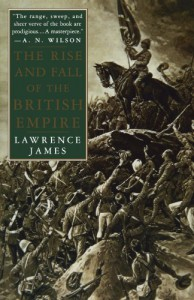 The Rise and Fall of the British Empire - Lawrence James