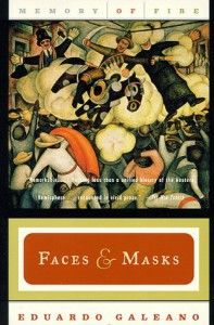 Faces and Masks (Memory of Fire Trilogy) - Eduardo Galeano