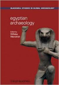 Egyptian Archaeology - Willeke Wendrich
