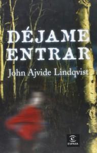 Déjame entrar (ESPASA NARRATIVA) - John Ajvide Lindqvist