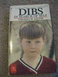 Dibs in Search of Self Virginia M Axline - Virginia M. Axline