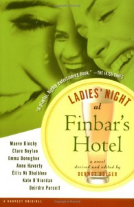 Ladies' Night at Finbar's Hotel - Maeve Binchy, Dermot Bolger, Emma Donoghue, Clare Boylan, Anne Haverty, Éilís Ní Dhuibhne, Kate O'Riordan, Dierdre Purcell