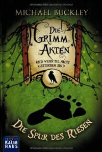 Die Grimm-Akten - Die Spur des Riesen (Die Grimm-Akten, #1) - Michael Buckley, Collin McMahon