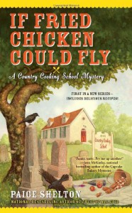 If Fried Chicken Could Fly - Paige Shelton