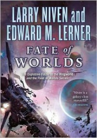 Fate of Worlds: Return from the Ringworld - Larry Niven, Edward M. Lerner, Tom Weiner